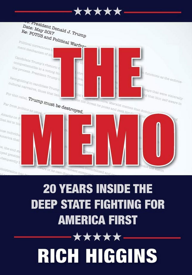 Rich Higgins The Memo: Twenty Years Inside the Deep State Fighting for America First